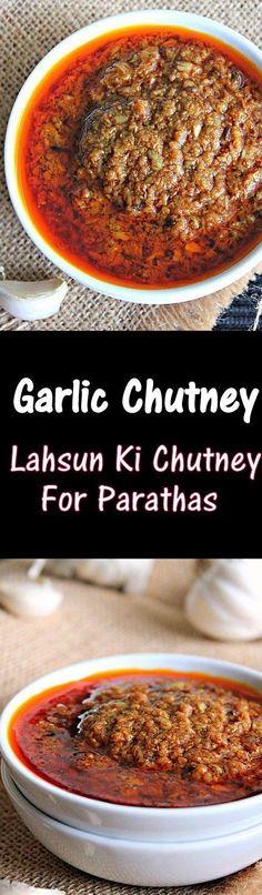 Garlic chutney, Lahsun Ki Chutney, goes well with parathas and rotis..