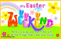 Easter weekend quotes and saying | Wish a happy Easter and a joyful weekend to everyone you know!