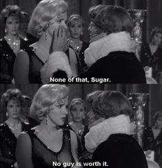 Some like it Hot....only the best movie EVER