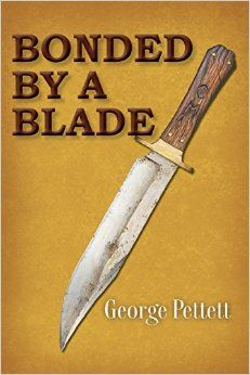Bonded By A Blade by George Pettett (ABJ '52). A hunting knife becomes the uniting link between a guilt-burdened grandfather and a grandson unknown until their chance encounter in the war-scarred South of l863.