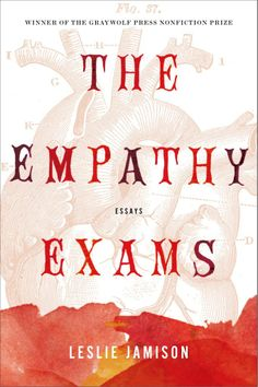 """[Jamison makes] sharp observations about how people respond to pain and how people respond to other people's pain. . . . In The Empathy Exams, Jamison's essays do a rare thing: they show us—in many ways—what empathy means.""—The Millions Click link for 10 other must read titles for April"