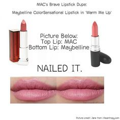 Dupes for MAC's Brave are: 1.Maybelline ColorSensational Lipstick in 'Warm Me Up' 2. L'Oreal Infallible Lipstick in 'Tender Berry' 3. NYX Round Lipstick in 'Thalia'