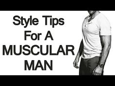 5 Style Tips for Fit Men   Muscular Man Fashion Advice   Dressing Sharp For BodyBuilders