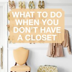 What to Do When You Don't Have a Closet | Martha Stewart Living - Ah, the dreaded no-closet apartment. No closet in the bedroom. No closet in the hall. Do the cabinets in the kitchen count as mini-closets? When you have nowhere to stash your things, you have to get creative! These five storage ideas should help!
