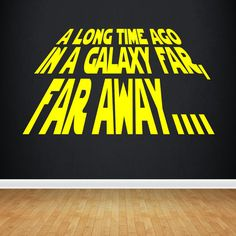 A Long Time Ago In a Galaxy Far Far Away Vinyl Wall Decal Wall Sticker Star Wars
