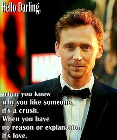 Tom Hiddleston. Hello Darling- Love