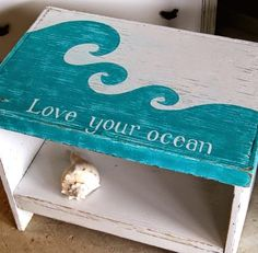 Side Table Makeover with Painted Ocean Waves and Saying. Featured on Completely Coastal:  http://www.completely-coastal.com/2014/10/beach-makeovers-painted-words-sayings.html