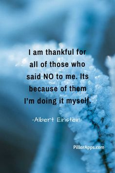 I am thankful for all of those who said 'NO' to me. It's because of them I'm doing it myself.  #aseinsteinsaid #einsteinfamoussayings #thankful #doingitmyself Hi Quotes, Need Quotes, Famous Quotes, Albert Einstein Thoughts, Albert Einstein Quotes, Nobel Prize In Physics, Philosophy Of Science, Modern Physics, Theoretical Physics