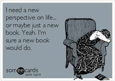 A new book will always help.