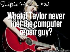 this is a really scary thought... where would we be if her parents had called someone else or if he hadn't seen that guitar or if Taylor had been to shy to say yes when he asked if she wanted to learn a couple chords?