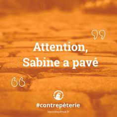 Attention, Sabine a pavé - Contrepèterie & solution Attention, Facial Tissue, Civil Engineering