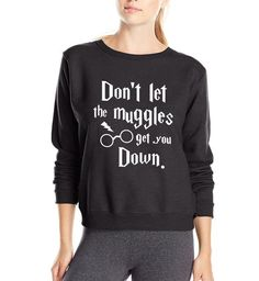 Now available at Slothable! Don't Let The Mug... Check it out here! http://slothable.com.au/products/dont-let-the-muggles-get-you-down-womens-sweatshirt-slothable?utm_campaign=social_autopilot&utm_source=pin&utm_medium=pin