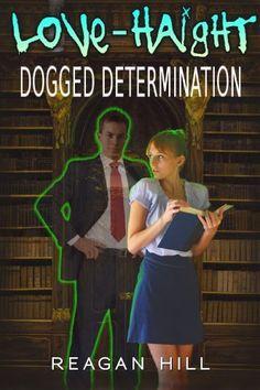 Dogged Determination (Love-Haight) by Reagan Hill, http://www.amazon.com/dp/B00DZ25SRU/ref=cm_sw_r_pi_dp_dDG6rb08B2X25