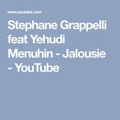 Stephane Grappelli feat Yehudi Menuhin - Jalousie - YouTube