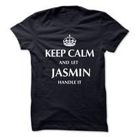 Keep Calm and Let JASMIN  Handle It.New T-shirt