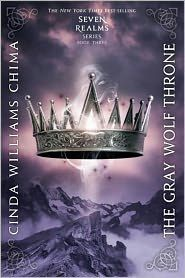 'The Gray Wolf Throne (A Seven Realms Novel)' by Cinda Williams Chima ---- Han Alister thought he had already lost everyone he loved. But when he finds his friend Rebecca Morley near death in the Spirit Mounta...