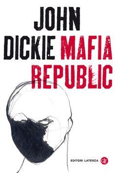 """""""Mafia Republic"""" di John Dickie. La storia della Mafia dal 1946 ad oggi, le caratteristiche distintive delle 3 """"onorate società"""" più forti, l'influenza della criminalità organizzata sulla politica italiana. Un estratto della storia italiana e delle più riccorrenti dinamiche, una lettura che ti appassionerà (se la storia è tra i tuoi interessi) ma che al tempo stesso ti farà incazzare."""
