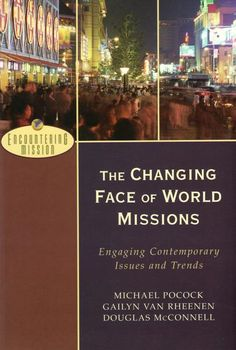 """""""the Changing Face of World Missions: Engaging Contemporary Issues and Trends"""" by Michael Pocock, Gailyn Rheenen, and Douglas McConnell Rest Of The World, Postmodernism, The Twenties, No Response, Spirituality, Messages, Trends, Contemporary, Face"""
