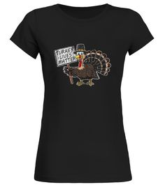 CHECK OUT OTHER AWESOME DESIGNS HERE!     Are you a Turkey Lover and love the Pumpkin Pie Time but in a Vegan way? Then this Hilarious Thanksgiving Food Shirt is perfect for you. Wear this funny and festive Tee while Giving Thanks. It makes a great Turkey Novelty Gift Idea.   Featuring a cool Thanksgiving Turkey Graphic and the Funny Saying Turkey Lives Matter this awesome Vegetarian Clothing is perfect for a Animal Rights Fighter, Turkey Lover or Vegan. It also makes a clever Anti Stuffe...