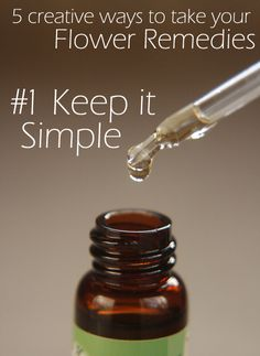 How do you take flower remedies? 5 creative ways to use your Bach remedies... #1 Keep it simple