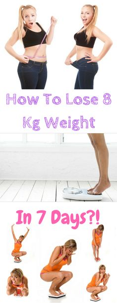 How To Lose 8 Kg Weight In 7 Days?!