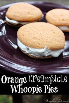 """Celebrate National Creamsicle Day with this sweet and tasty Orange Creamsicle Whoopie Pies that will make you go """"Whoopie!"""" with delight! Pie Recipes, Sweet Recipes, Cookie Recipes, Dessert Recipes, Recipies, Pastry Recipes, Yummy Cookies, Yummy Treats, Sweet Treats"""