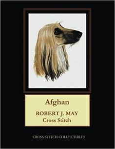 Afghan: Robt. J. May Cross Stitch Pattern: Cross Stitch Collectibles, Kathleen George: 9781981609604: Amazon.com: Books