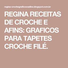 REGINA RECEITAS DE CROCHE E AFINS: GRAFICOS PARA TAPETES CROCHE FILÉ.