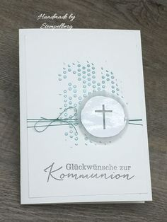 Greeting cards to communion (Stempelberg) Communion, Baptism Cards, Karten Diy, Pretty Cards, Invitation Design, Mousse, Cardmaking, Stampin Up, Stencils
