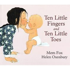 Ten Little Fingers and Ten Little Toes Board Book by Mem Fox for ages 0-2 ADU $16.95 This is a sweet rhyming story that little ones will love. It is beautifully illustrated and will tug at your maternal heart strings with the heartfelt message to baby at the end.  A lovely first book for a new bub.