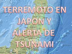 Terremoto en Japón y alerta de Tsunami