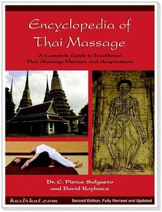The Encyclopedia of Thai Massage [True PDF] A Complete Guide To Traditional Thai Massage Therapy And Acupressure