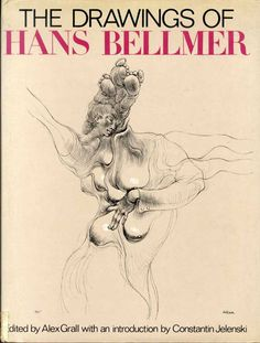 ''The Drawings of Hans Bellmer'', with introduction by Constantin Jelenski and published by Saint Martin's Press New York.
