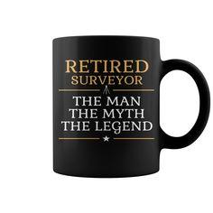 Retired Surveyor - The Man The Myth The Legend Mug  coffee mug, papa mug, cool mugs, funny coffee mugs, coffee mug funny, mug gift, #mugs #ideas #gift #mugcoffee #coolmug