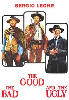 The good, the bad and the ugly - Sergio Leone, 1966 and all that great music by Ennio Morricone