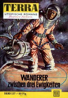 Terra SF 137 Wanderer zwischen drei Ewigkeiten   Clark Darlton  Titelbild 1. Auflage:  Johnny Bruck