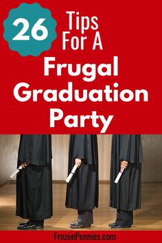 How To Host A Graduation Party On A Budget Party ideas for a high school graduation party on a budget including graduation invitations, food, and decorations for