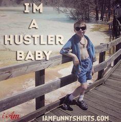 Hustler | @theiambrand  http://www.iamfunnyshirts.com/hustler-funny-quotes/