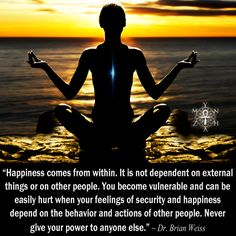 Posts about Dr. Brian Weiss (Quotes) written by Mynzah Happy Quotes, Great Quotes, Inspiring Quotes, Inspirational, Dr Brian Weiss, Only Love Is Real, Happiness Comes From Within, Wow World, Past Life Regression
