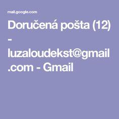 Doručená pošta (12) - luzaloudekst@gmail.com - Gmail