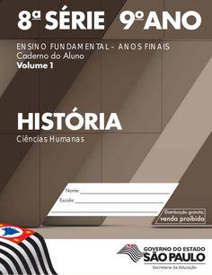 8a  SÉRIE 9o  ANO  ENSINO FUNDAMENTAL – ANOS FINAIS  Caderno do Aluno  Volume1  HISTÓRIA  Ciências Humanas
