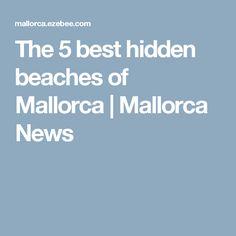 The 5 best hidden beaches of Mallorca   Mallorca News