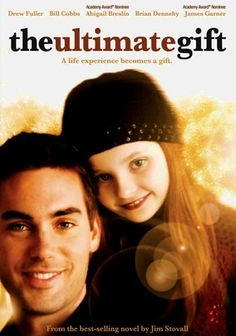 The Ultimate Gift (2006) When his wealthy grandfather (James Garner) finally dies, Jason Stevens (Drew Fuller) fully expects to benefit when it comes to the reading of the will. But instead of a sizable inheritance, Jason receives a test, a series of tasks he must complete before he can get any money. Oscar nominee Abigail Breslin and former beauty queen Lee Meriwether also star in this coming-of-age drama based on the novel by Jim Stovall.