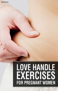 Pregnant & want to try out some safe exercises that will help you tone down those ugly layers of fat? Then, check 4 love handle exercises for pregnant women