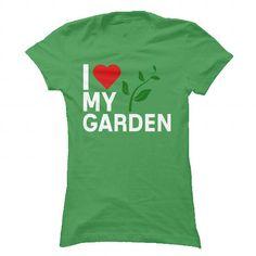 I Love My Garden T Shirts, Hoodies, Sweatshirts