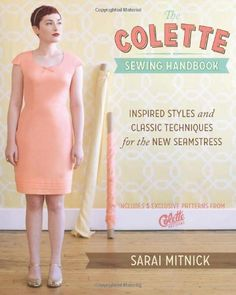 Amazon.fr - The Colette Sewing Handbook: Inspired Styles and Classic Techniques for the Modern Seamstress - Sarai Mitnick - Livres