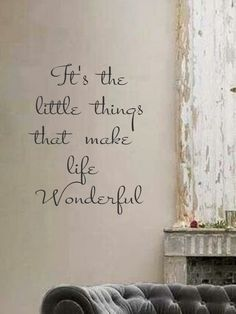 It's the little things that make life wonderful by landbgraphics