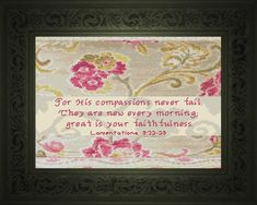 Cross Stitch Bible Verse Lamentations The Lord is close to the New Every Morning and saves the crushed in spirit, Cross Stitch Charts, Cross Stitch Designs, Cross Stitch Embroidery, Cross Stitch Patterns, Lamentations 3 22 23, New Every Morning, Birth Announcement Girl, Favorite Bible Verses