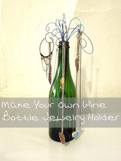 Down the Rabbit Hole: DIY Wine Bottle Jewelry Holder I'll adapt it to my own taste though.