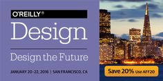 This month I have ONE conference pass to  O'Reilly Design: Design The Future in San Francisco, ...